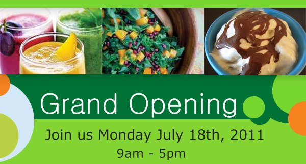 Grand Opening - Join us Monday July 18th, 2011