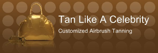Tan Like A Celebrity - Customized Airbrush Tanning