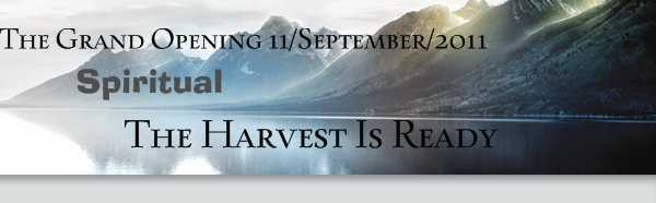 The Harvest Is Ready - The Grand Opening 11/September/2011