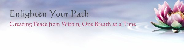 Enlighten Your Path - Creating Peace from Within, One Breath at a Time