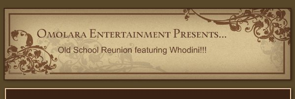Omolara Entertainment Presents... - Old School Reunion featuring Whodini!!!