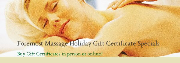 Foremost Massage Holiday Gift Certificate Specials - Buy Gift Certificates in person or online!