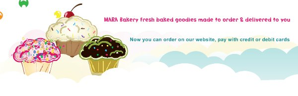 MARA Bakery Fresh baked goodies made to order & delivered to your home and office. - Now you can order on our website, pay with credit or debit cards via PayPal and get the goodies before your staff meeting, house party, or client visit.
