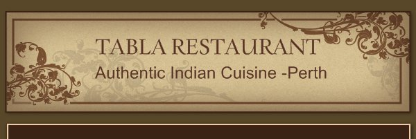 TABLA RESTAURANT -           Authentic Indian Cuisine -Perth