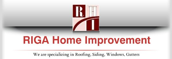 RIGA Home Improvement - We are specializing in Roofing, Siding, Windows, Gutters