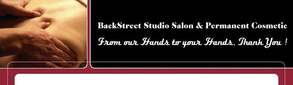 BackStreet Studio Salon & Permanent Cosmetic - From our Hands to your Hands, Thank You !