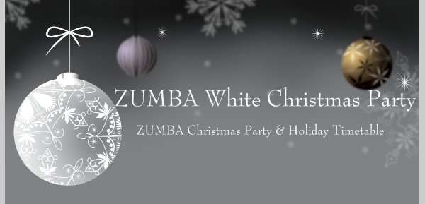 ZUMBA White Christmas Party - ZUMBA Christmas Party & Holiday Timetable