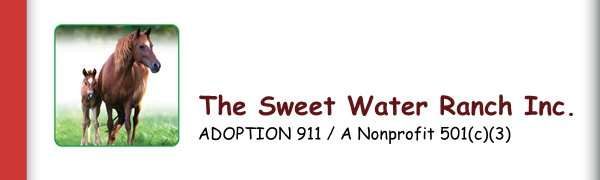 The Sweet Water Ranch Inc. - ADOPTION 911 / A Nonprofit 501(c)(3)
