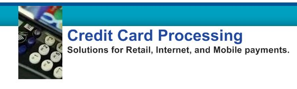 Credit Card Processing - Solutions for Retail, Internet, and Mobile payments.