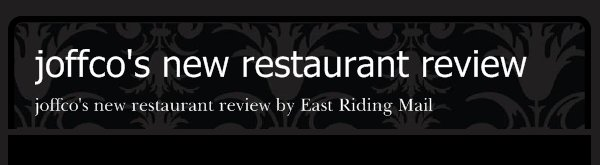 joffco's new restaurant review - joffco's new restaurant review by East Riding Mail