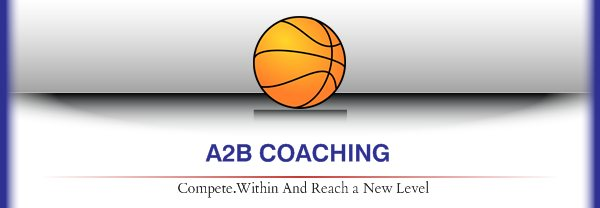 A2B COACHING - Compete.Within And Reach a New Level