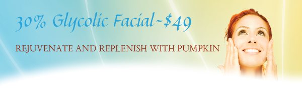 30% Glycolic Facial-$49 - REJUVENATE AND REPLENISH WITH PUMPKIN