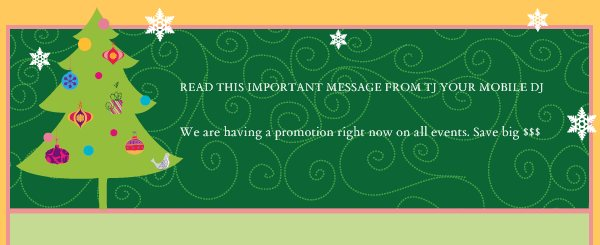 READ THIS IMPORTANT MESSAGE FROM TJ YOUR MOBILE DJ - We are having a promotion right now on all events. Save big $$$ but this will not last long. $350 for a DJ for 5 hours!