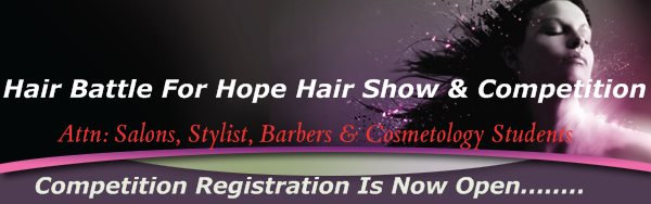 Attn: Salons, Stylist, Barbers & Cosmetology Students - Competition Registration Is Now Open........