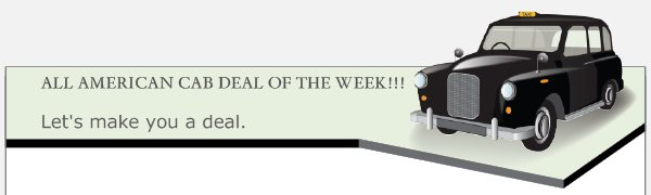 ALL AMERICAN CAB DEAL OF THE WEEK!!! - Let's make you a deal.