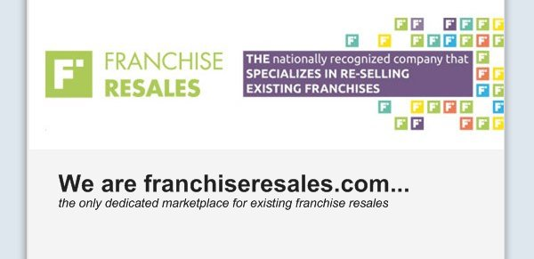 We are franchiseresales.com... - the only dedicated marketplace for existing franchise resales