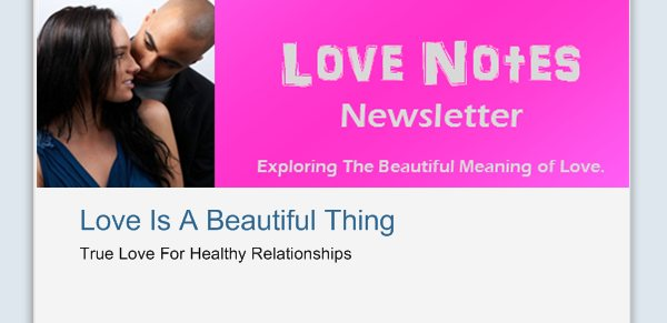 Love Is A Beautiful Thing - True Love For Healthy Relationships