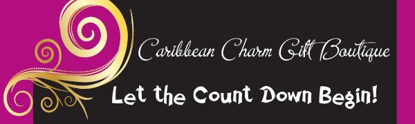 Caribbean Charm Gift Boutique - Let the Count Down Begin!