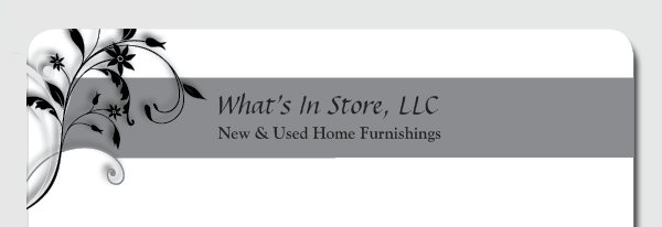 What's In Store, LLC - New & Used Home Furnishings