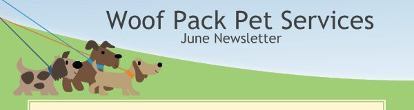 Woof Pack Pet Services - June Newsletter