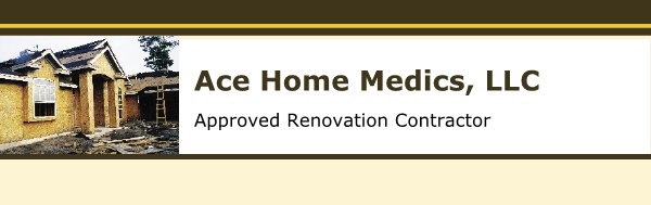 Ace Home Medics, LLC - Approved Renovation Contractor