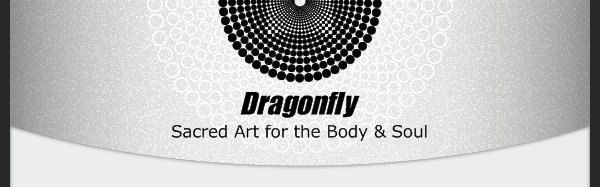 Dragonfly - Sacred Art for the Body & Soul