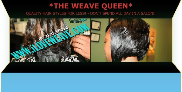 *THE WEAVE QUEEN* - QUALITY HAIR STYLES FOR LESS! - DON'T SPEND ALL DAY IN A SALON!!!