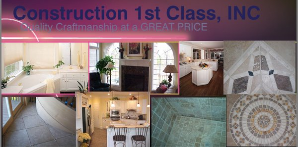 Construction 1st Class, INC - Quality Craftmanship at a GREAT PRICE