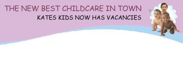 THE NEW BEST CHILDCARE IN TOWN - KATES KIDS NOW HAS VACANCIES