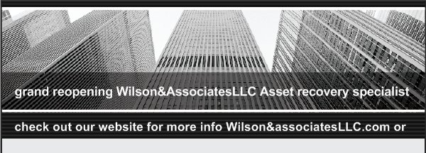 grand reopening Wilson&AssociatesLLC Asset recovery specialist - check out our website for more info Wilson&associatesLLC.com or contact us 678-252-8217 fax 678-401-6098