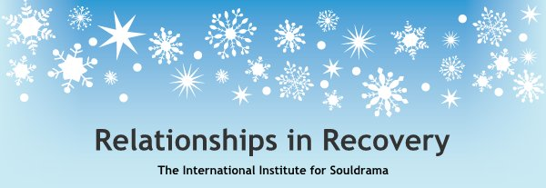 Relationships in Recovery - The International Institute for Souldrama