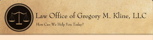 Law Office of Gregory M. Kline, LLC - How Can We Help You Today?