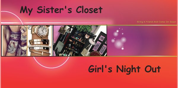 My Sister's Closet - Bring A Friend And Come On Down