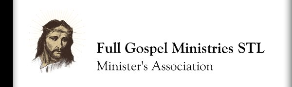 Full Gospel Ministries STL - Minister's Association