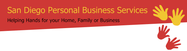 San Diego Personal Business Services - Helping Hands for your Home, Family or Business