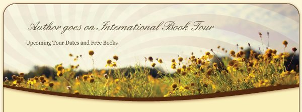 Author goes on International Book Tour - Upcoming Tour Dates and Free Books