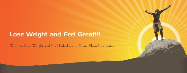 Lose Weight and Feel Great!!! - Want to Lose Weight and Feel Fabulous ...Plexus Slim/Accelerator Taken together, Plexus Slim and Accelerator will positively impact and change your life. In addition to losing weight, you will experience more energy and better health. Take control and make a dramatic change in your life today!!! Visit my Website and Purchase the 3 Day Trial Pack for $11.95  and see for Yourself I promise You will Be Back for More Once you see the Amazing Transformation Begining with your Body and your Health...
