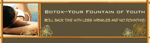 Botox--Your Fountain of Youth - Roll back time with less wrinkles and no downtime!