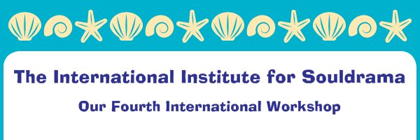 The International Institute for Souldrama - Our Fourth International Workshop