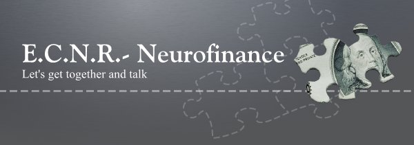 E.C.N.R.- Neurofinance - Let's get together and talk