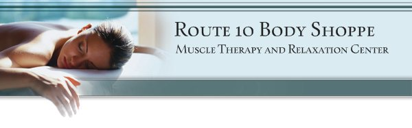 Route 10 Body Shoppe - Muscle Therapy and Relaxation Center