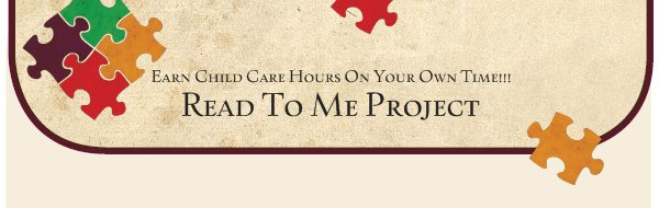 Earn Child Care Hours On Your Own Time!!! - Read To Me Project