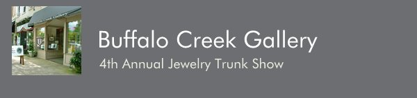Buffalo Creek Gallery - 4th Annual Jewelry Trunk Show