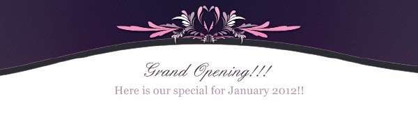 Grand Opening!!! - Here is our special for January 2012!!