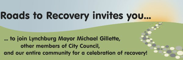 Roads to Recovery invites you... - ... to join Lynchburg Mayor Michael Gillette,