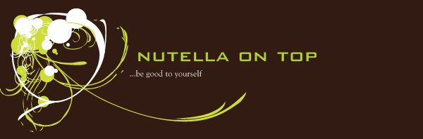 nutella on top - ...be good to yourself
