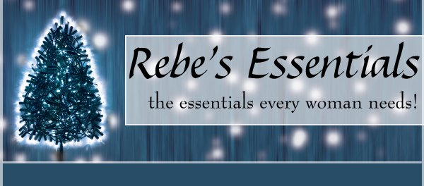 Rebe's Essentials - the essentials every woman needs!